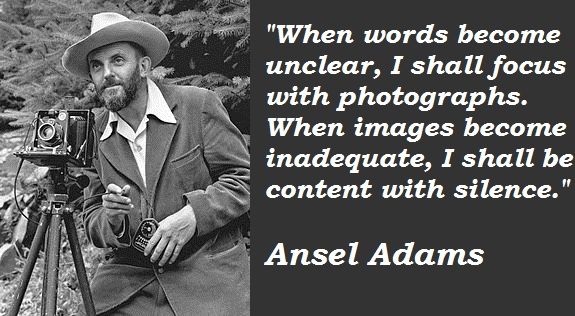 Ansel Adams's quote #1