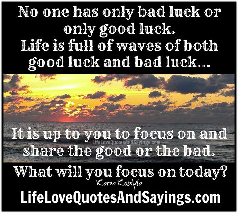 Famous quotes about 39 bad luck 39 quotationof com Things that give you bad luck
