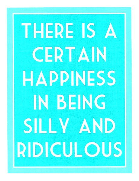 Being Silly Image Quotation 6 Quotationof Com