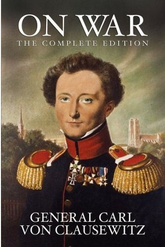 biography carl von clausevitz Karl von clausewitz — 'to achieve victory we must mass our forces at the hub of all power and movement the enemy's center of gravity.
