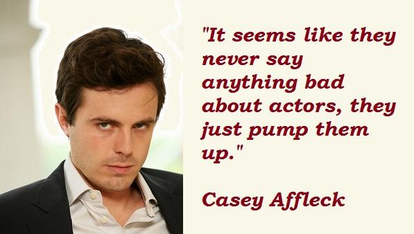 Casey Affleck's quote #5