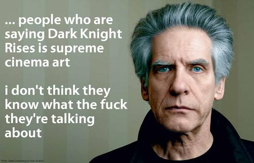 David Cronenberg quotes about Dark Knight Rises