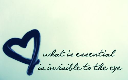 That Which Is Essential Is Invisible To The Eyes: Famous Quotes About 'Essential'