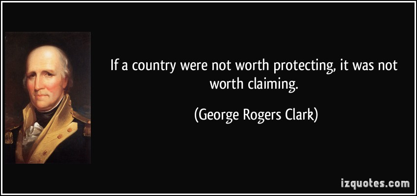 George Rogers Clark's Quotes, Famous And Not Much
