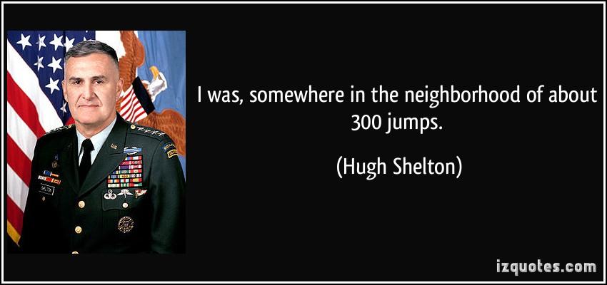 Hugh Shelton's quote