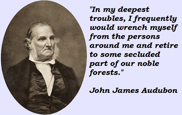 John James Audubon 39 S Quotes Famous And Not Much