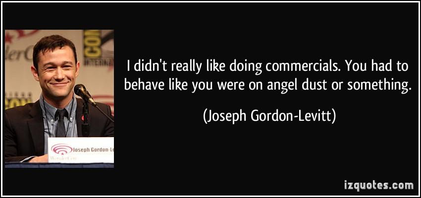 Joseph Gordon-Levitt's quotes, famous and not much ... Joseph Gordon Levitt Quotes