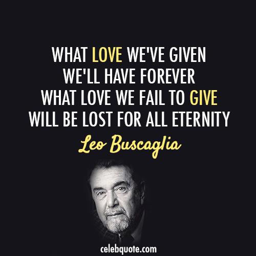 Leo Buscaglia's quote #8
