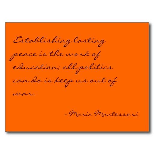Maria Montessori Quotes: Maria Montessori's Quotes, Famous And Not Much