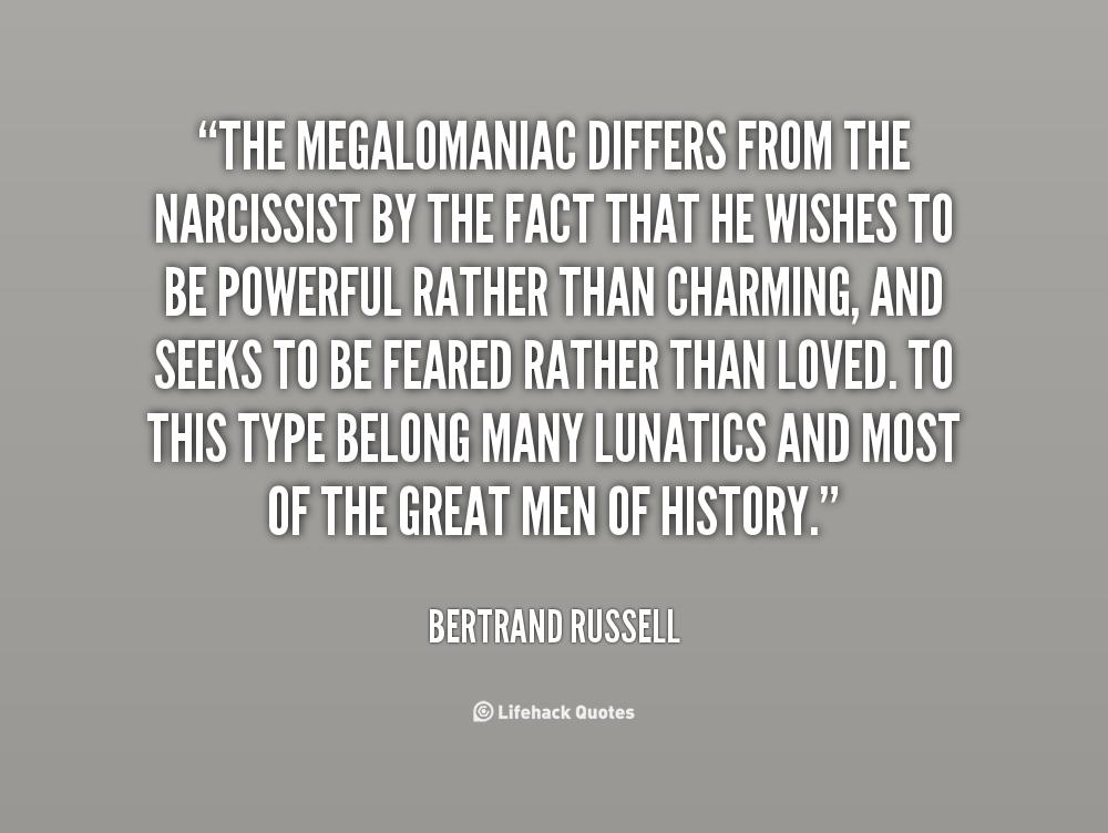 Famous quotes about 'Megalomaniac' - QuotationOf . COM