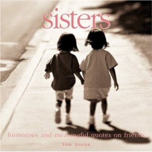 Images Of Sisters With Quotes: Famous Quotes About 'Sisters'