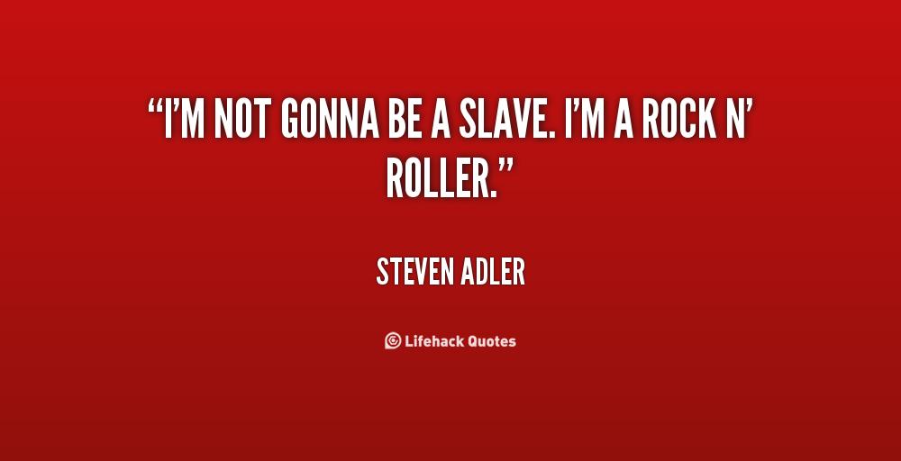 Steven Adler's quote #3
