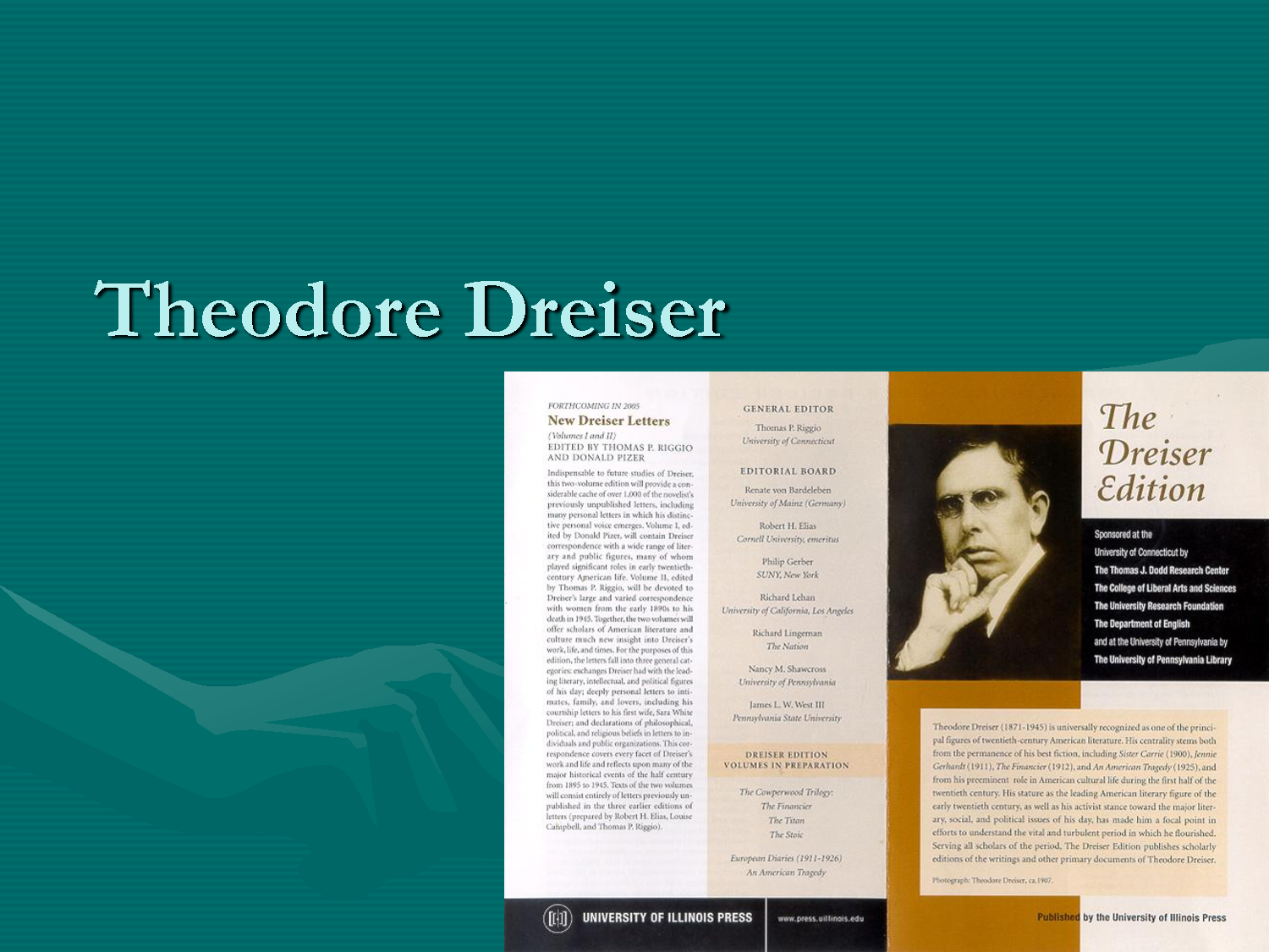 a biography of theodore dreiser a famous novelist Reading pathways: theodore dreiser i go way back but, as with many of my most beloved writers, he and i started off on the wrong foot i bought his most famous (and first) novel i also recommend richard lingeman's biography, theodore dreiser: an american journey if.