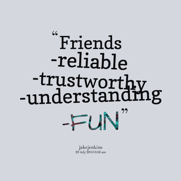 Quotes About Friends Understanding : Famous quotes about trustworthy quotationof com