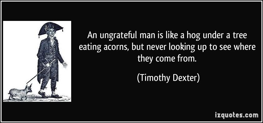 Famous Quotes About 'Ungrateful'