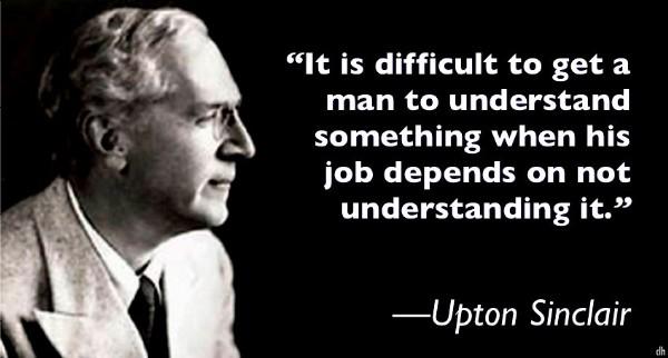 Upton Sinclair's quote #1