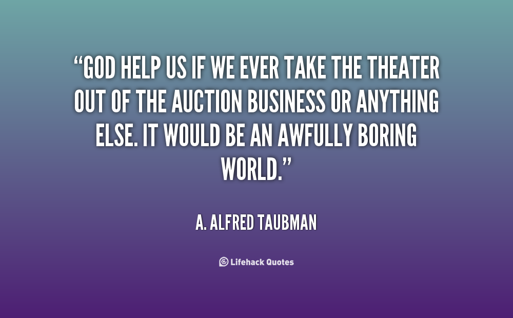 A. Alfred Taubman's quote #4
