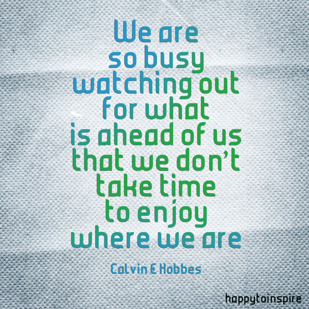 Famous quotes about 39 enjoy 39 quotationof com for Quotes on enjoying the day