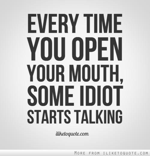 Idiot quote #3