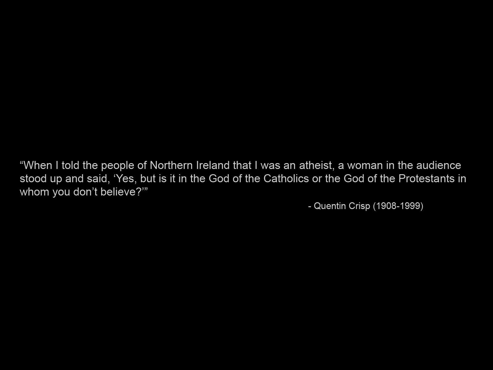 Quentin Crisp's quote