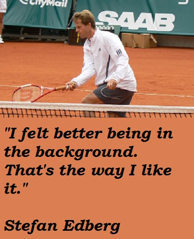Stefan Edberg's quote #6